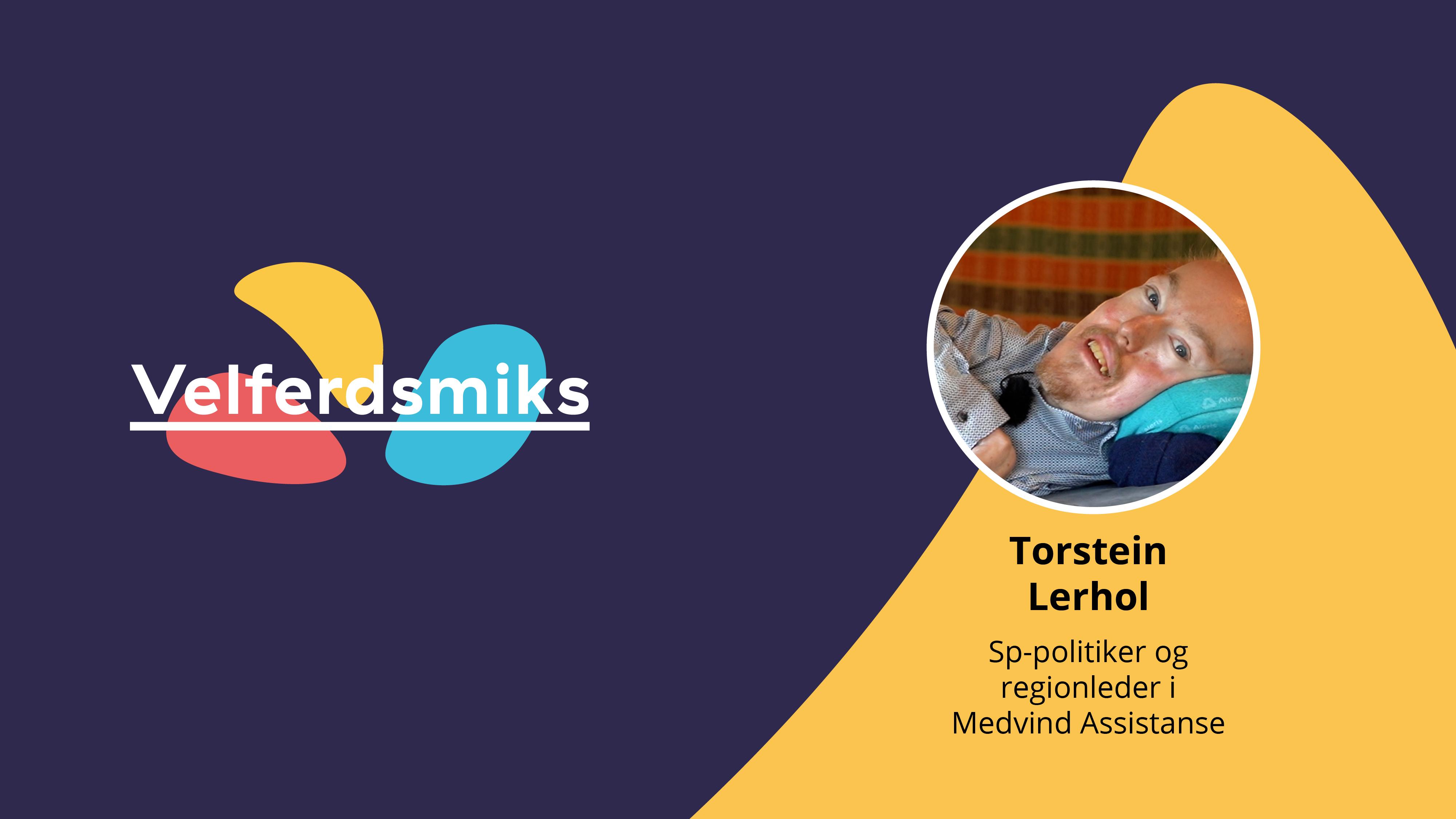 Torstein Lerhol - velferdsmiks - podkast