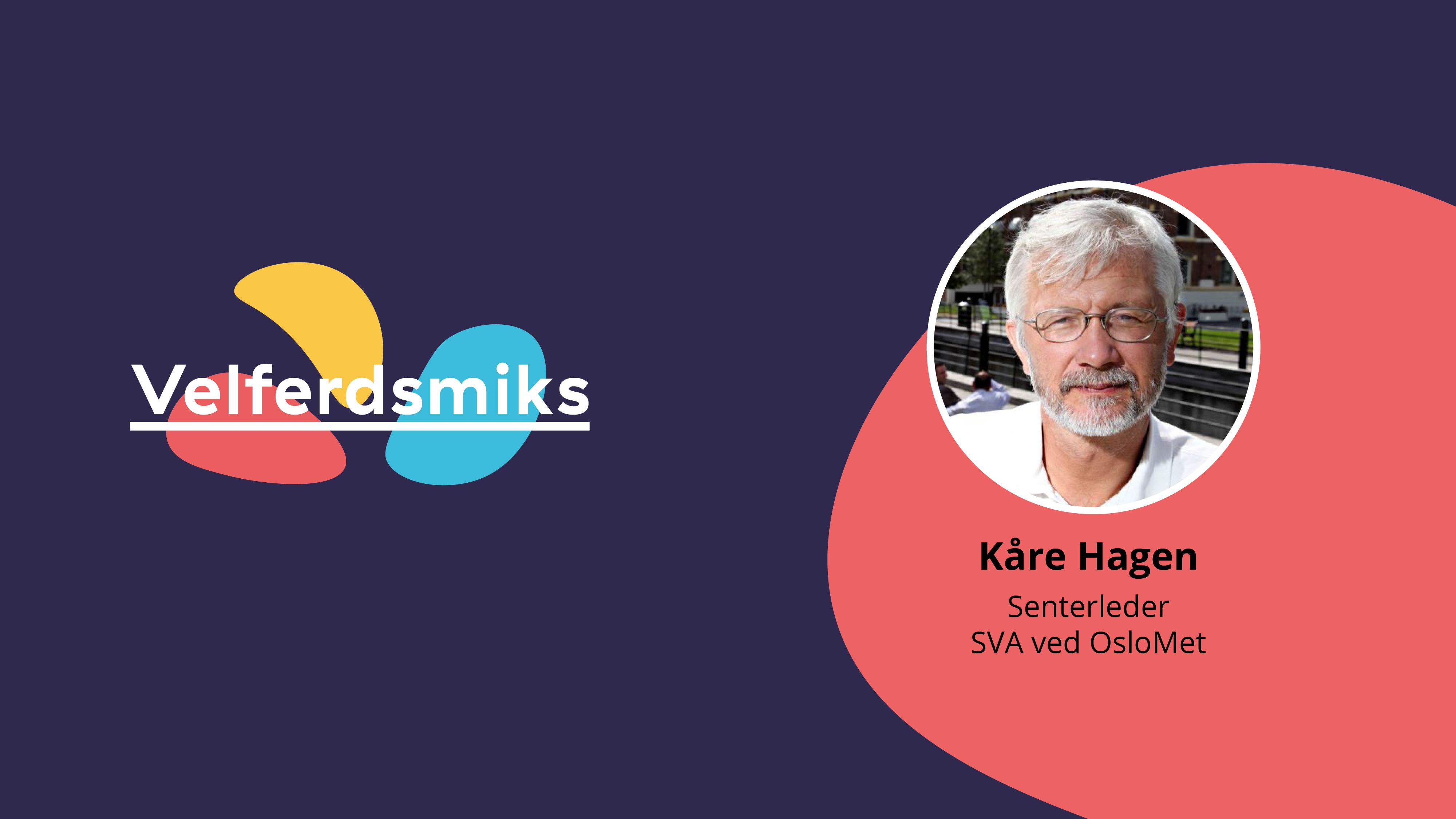 Kåre Hagen - velferdsmiks - podkast
